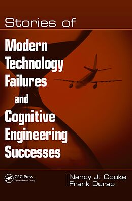 E-Book (pdf) Stories of Modern Technology Failures and Cognitive Engineering Successes von Nancy J. Cooke, Frank Durso