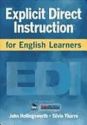 Kartonierter Einband Explicit Direct Instruction for English Learners von John R. Hollingsworth, Silvia E. Ybarra