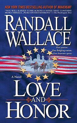 Kartonierter Einband Love and Honor von Randall Wallace