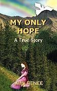 Kartonierter Einband My Only Hope von Jami Renee