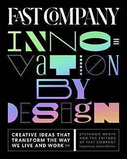 Fester Einband Fast Company Innovation by Design von Stephanie Mehta, Editors of Fast Company