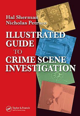 E-Book (pdf) Illustrated Guide to Crlme Scene Investigation von Nicholas Petraco, Hal Sherman