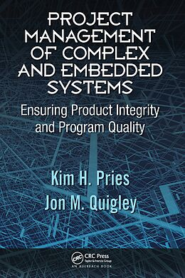 E-Book (pdf) Project Management of Complex and Embedded Systems von Kim H. Pries, Jon M. Quigley