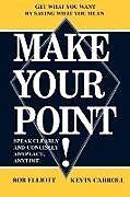 Kartonierter Einband Make Your Point! von Kevin Carroll, Bob Elliot