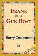 Fester Einband Frank on a Gun-Boat von Harry Castlemon