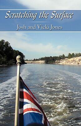 Kartonierter Einband Scratching The Surface von Jones And Vi Josh Jones and Vicki Jones, Josh Jones and Vicki Jones