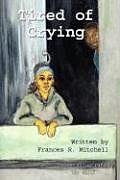 Kartonierter Einband Tired of Crying von Frances R. Mitchell