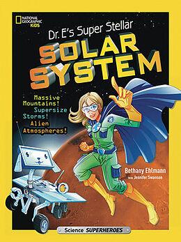 Kartonierter Einband Dr. E's Super Stellar Solar System von Bethany Ehlmann, Jennifer Swanson
