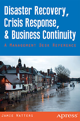 Kartonierter Einband Disaster Recovery, Crisis Response, and Business Continuity von Jamie Watters, Janet Watters