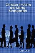 Kartonierter Einband Christian Investing and Money Management von Debra Lohrere