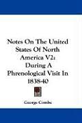 Kartonierter Einband Notes On The United States Of North America V2 von George Combe