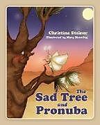 Kartonierter Einband The Sad Tree and Pronuba von Christina Steiner