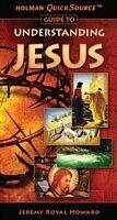 E-Book (epub) Holman QuickSource Guide to Understanding Jesus von Jeremy Royal Howard