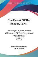 Kartonierter Einband The Desert Of The Exodus, Part 1 von Edward Henry Palmer