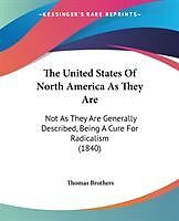 Kartonierter Einband The United States Of North America As They Are von Thomas Brothers