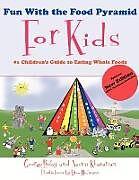 Kartonierter Einband Fun with the Food Pyramid for Kids von George Roby, Nacim Khavarian