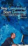 Kartonierter Einband Stop Complaining! Start Growing! von Sean Mcdonald