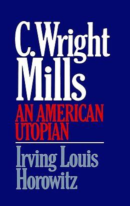 E-Book (epub) C Wright Mills An American Utopia von Irving Lewis Horowitz