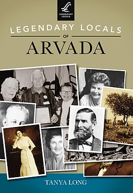 E-Book (epub) Legendary Locals of Arvada von Tanya Long