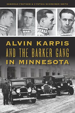 E-Book (epub) Alvin Karpis and the Barker Gang in Minnesota von Deborah Frethem