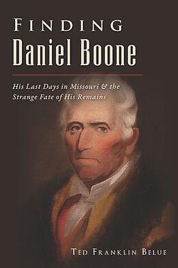 E-Book (epub) Finding Daniel Boone von Ted Franklin Belue