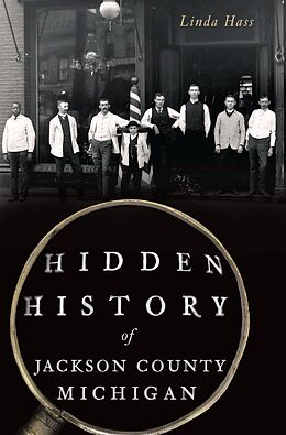 E-Book (epub) Hidden History of Jackson County, Michigan von Linda Hass