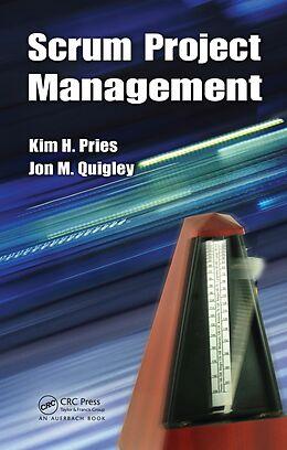 E-Book (pdf) Scrum Project Management von Kim H. Pries, Jon M. Quigley