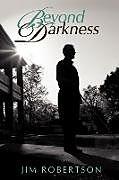 Kartonierter Einband Beyond Darkness von Jim Robertson