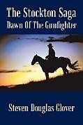 Kartonierter Einband The Stockton Saga von Douglas Glover Steven Douglas Glover