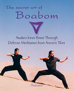 E-Book (epub) The Secret Art of Boabom von Asanaro, Joice Buccarey, Benjamin Kelley