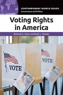 Fester Einband Voting Rights in America von Richard Glenn, Kyle Kreider
