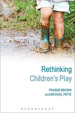 E-Book (pdf) Rethinking Children's Play von Fraser Brown, Michael Patte