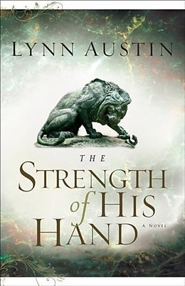 E-Book (epub) Strength of His Hand (Chronicles of the Kings Book #3) von Lynn Austin