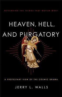 E-Book (epub) Heaven, Hell, and Purgatory von Jerry L. Walls