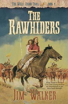 E-Book (epub) Rawhiders (Wells Fargo Trail Book #4) von James Walker