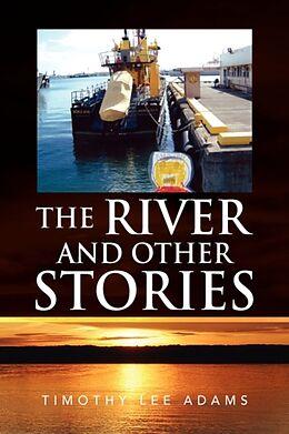 Kartonierter Einband The River and Other Stories von Timothy Lee Adams