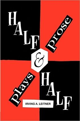 Fester Einband Half & Half- -Plays & Prose von Irving A. Leitner