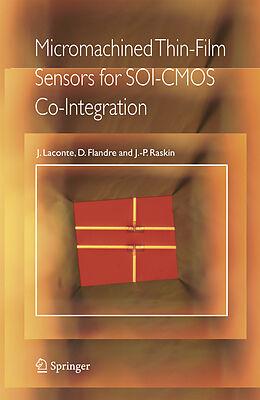 Kartonierter Einband Micromachined Thin-Film Sensors for SOI-CMOS Co-Integration von Jean Laconte, Jean-Pierre Raskin, Denis Flandre