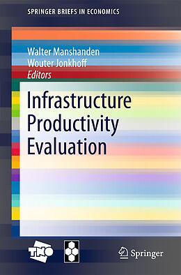 E-Book (pdf) Infrastructure Productivity Evaluation von Walter Manshanden, Wouter Jonkhoff