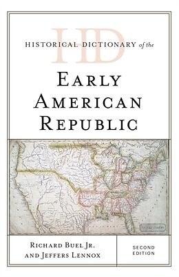 Fester Einband Historical Dictionary of the Early American Republic, Second Edition von Richard Buel Jr., Jeffers Lennox
