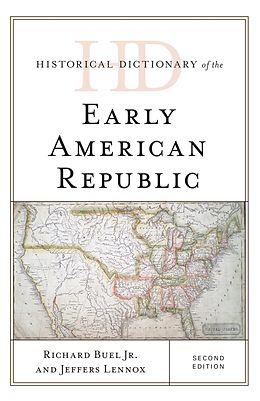 E-Book (epub) Historical Dictionary of the Early American Republic von Richard Buel Jr., Jeffers Lennox