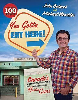 Fester Einband You Gotta Eat Here! von John Catucci, Michael Vlessides