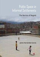 E-Book (pdf) Public Space in Informal Settlements von Jaime Hernandez-Garcia