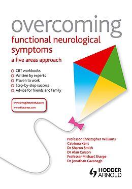 E-Book (pdf) Overcoming Functional Neurological Symptoms: A Five Areas Approach von Christopher Williams, Alan Carson, Sharon Smith