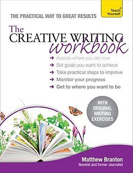 Kartonierter Einband The Creative Writing Workbook von Matthew Branton