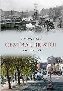 Kartonierter Einband Central Bristol Through Time von Anthony Beeson