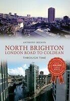 E-Book (epub) North Brighton London Road to Coldean Through Time von Anthony Beeson
