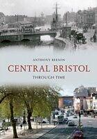 E-Book (epub) Central Bristol Through Time von Anthony Beeson