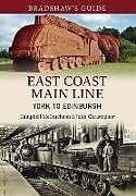 Kartonierter Einband Bradshaw's Guide East Coast Main Line York to Edinburgh von John Christopher, Campbell McCutcheon