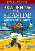 Kartonierter Einband Bradshaw's Guide Bradshaw at the Seaside von John Christopher, Campbell McCutcheon